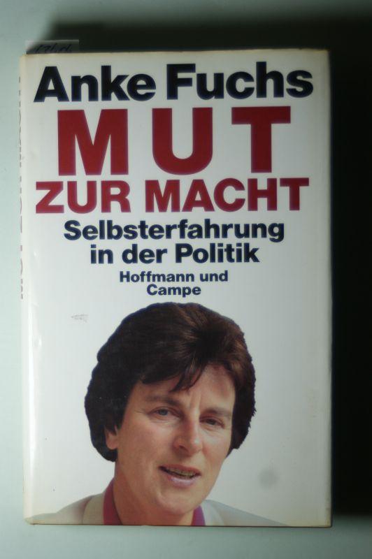 Fuchs, Anke: Mut zur Macht
