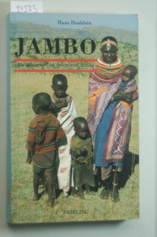 Heuklein, Hans und Dorothea Schulze: Jambo. Als `Berater` in Asien und Afrika