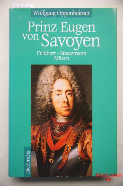 Oppenheimer, Wolfgang: Prinz Eugen von Savoyen. Feldherr - Staatsmann - Mäzen