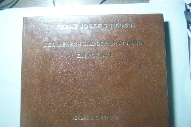 Scharnagl, Wilfried: Franz Josef Strauss: Der Mensch und der Staatsmann - Ein Porträt