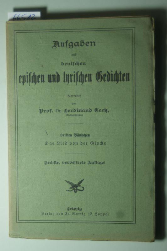 Teetz: 3. Aufgaben aus deutschen epischen und lyrischen Gedichten, drittes Bändchen. Das Lied von der Glocke.