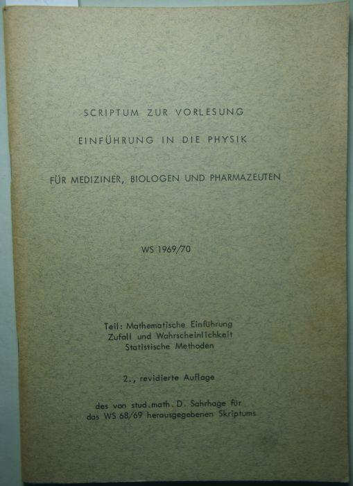 D. Sahrhage: Scriptum zur Vorlesung Einführung in die Physik. Für Biologen, Mediziner und Pharmazeuten. Teil: Mathematische Einführung. Zufall und Wahrscheinlichkeit. Statistische Methoden.