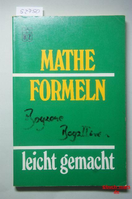 Gascha, Heinz: Mathe Formeln leicht gemacht