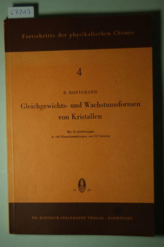 Honigmann, B.: Gleichgewichts- und Wachstumsformen von Kristallen Fortschritte in der physikalischen Chemie 7