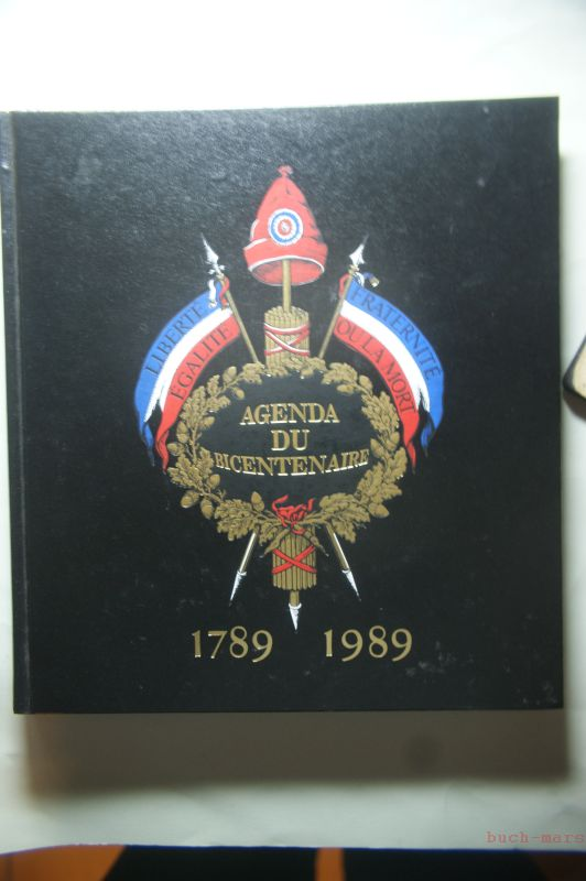 (Bourgine, Jerome) und Idde Gerard Desquesses: Agenda du Bicentenaire 1789-1989