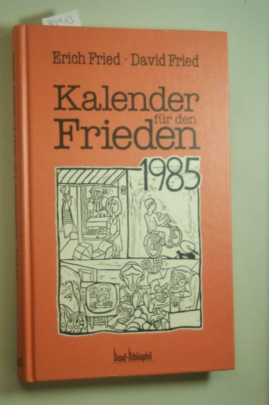 Fried, Erich und David Fried: Kalender für den Frieden 1985