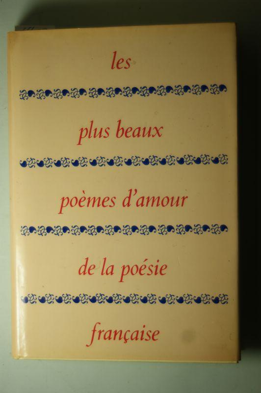 Hego, Jean-Marie und Guillaume Apollinaire: Les plus beaux poemes d`amour de la poesie francaise