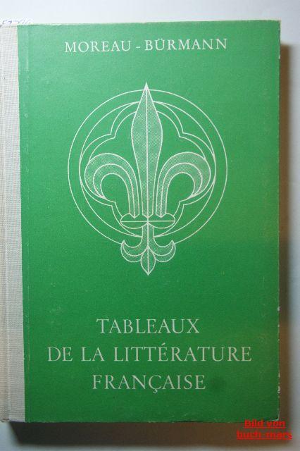 Moreau, Jacqueline. Bürmann und Fritz.: Tableaux de la Litterature Francaise. Des origines jusqu` a nos jours.