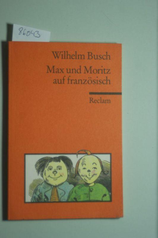 Wilhelm, Busch: Max und Moritz auf Französisch