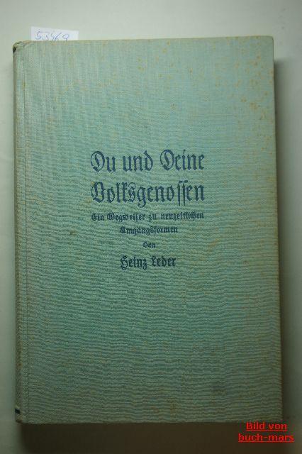 Leder, Heinz: Du und Deine Volksgenossen. Ein Wegweiser zu neuzeitlichen Umgangsformen