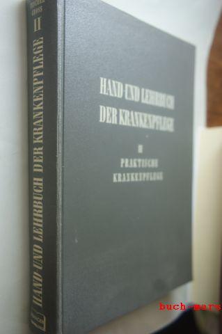 Fischer-Groß.: Hand- und Lehrbuch der Krankenpflege, Bd. 2: Praktische Krankenpflege..