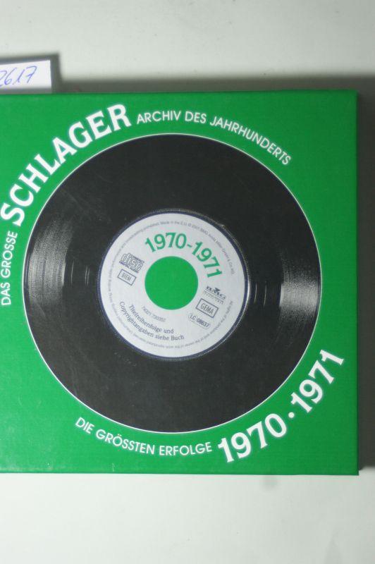 Ottmann, Barbara (Projektleitung und Bildredaktion): Das grosse Schlager Archiv des Jahrhunderts - Die grössten Erfolge 1970-1971