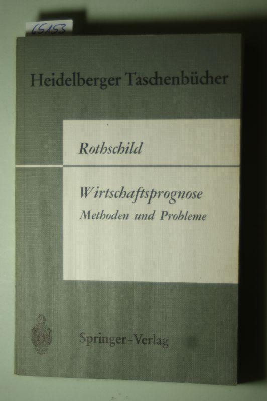 Rothschild, Kurt W.: Wirtschaftsprognose. Methoden und Probleme.