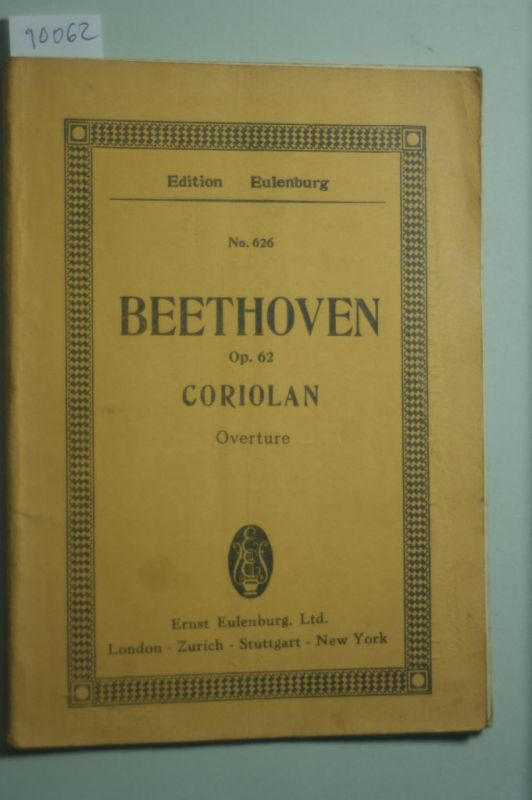 Beethoven: Op. 62. Coriolan Overture. No. 626. Overture to Collin`s-tragedy