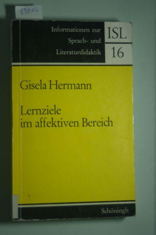 Gisela Hermann: Lernziele im affektiven Bereich. Eine empirische Untersuchung zu den Beziehungen zwischen Englischunterricht und Einstellungen von Schülern