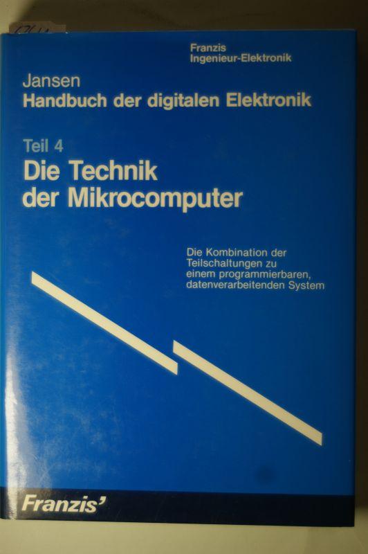 Jan Hendrik, Jansen: Handbuch der Digitalen Elektronik Teil 4 Die Technik der Mikrocomputer. - Die Kombination der Teilschaltungen zu einem programmierbaren, datenverarbeitenden System.