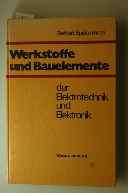 Spickermann, Diethart: Werkstoffe und Bauelemente der Elektrotechnik und Elektronik