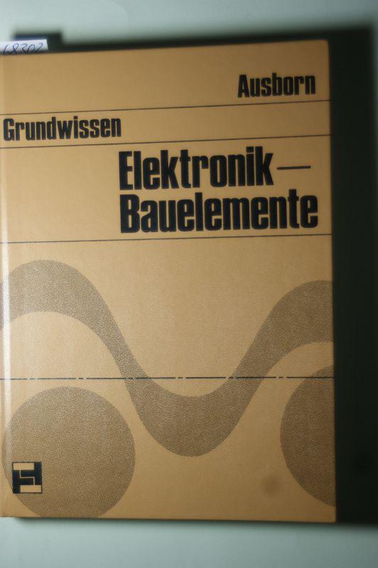 Werner, Ausborn: Elektronik Bauelemente