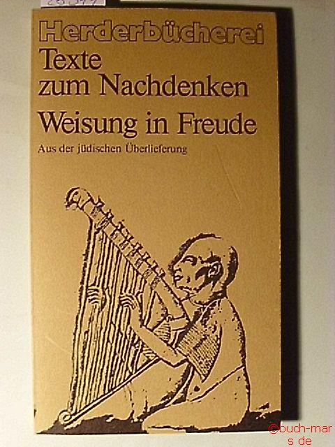 Sartory, Gertrude und Thomas. Sartory: Weisung in Freude. Aus der jüdischen Überlieferung. Texte zum Nachdenken.