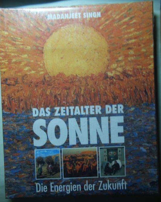 Singh, Madanjeet.: Das Zeitalter der Sonne. Die Energien der Zukunft.