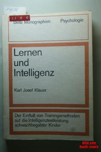 Klauer, Karl Josef: Lernen und Intelligenz - Der Einfluß von trainingsmethoden auf die Intelligenztestleistung schwachbegabter Kinder