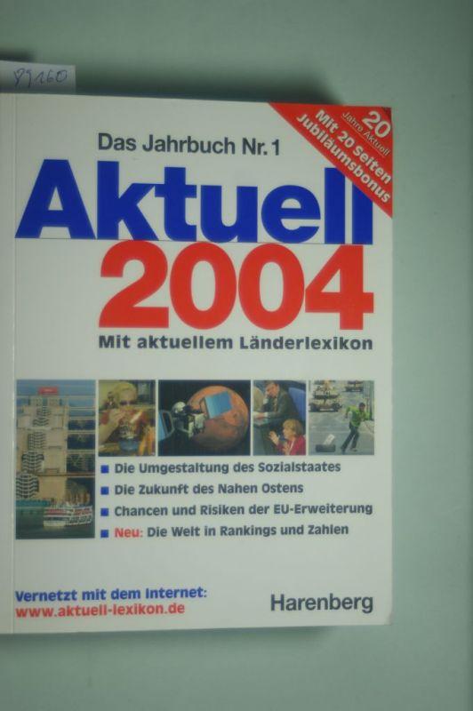 Bruno, Harenberg und Budde Berthold: Das Jahrbuch Nr. 1: Aktuell 2004. Mit aktuellem Länderlexikon