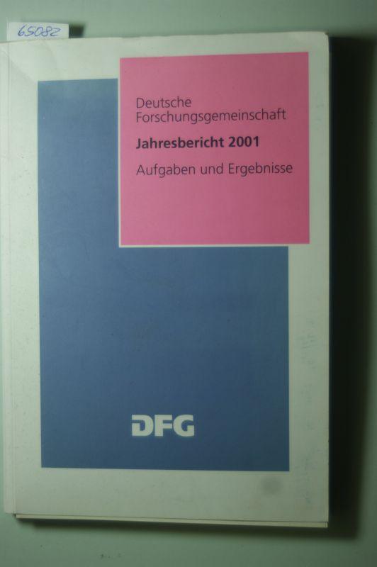 Deutsche Forschungsgemeinschaft: Deutsche Forschungsgemeinschaft Jahresbericht 2001. Aufgaben und Ergebnisse