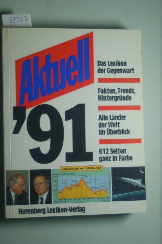 Harenberg, Bodo (Hrsg.): Aktuell `91 [ Das Lexikon der Gegenwart]
