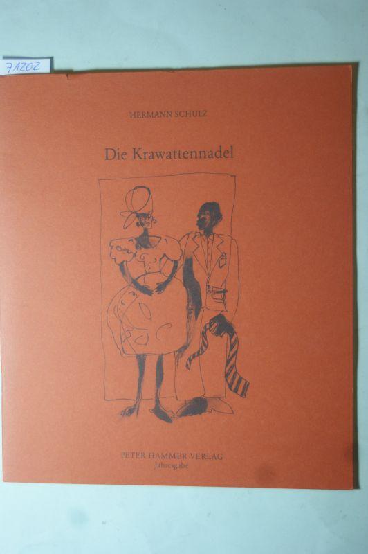 Hermann, Schulz und Steinbach Juliane: Die Krawattennadel