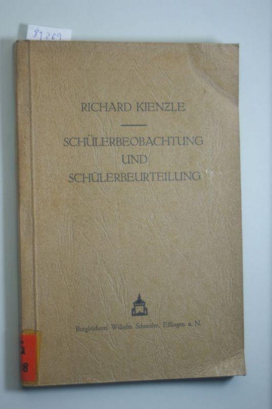 Kienzle, Richard: Schülerbeobachtung und Schülerbeurteilung. Eine praktische Anleitung für Lehrer und Erzieher.