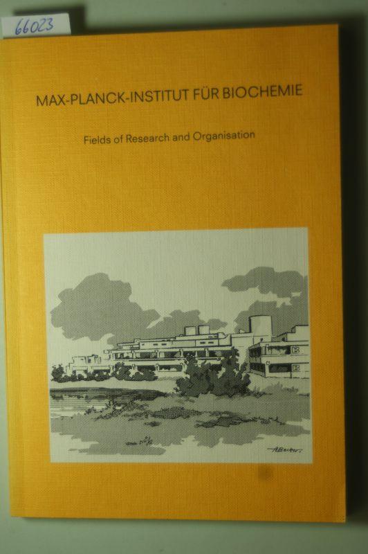 Max-Planck-Institut für Biochemie: Fields of Research and Organisation.