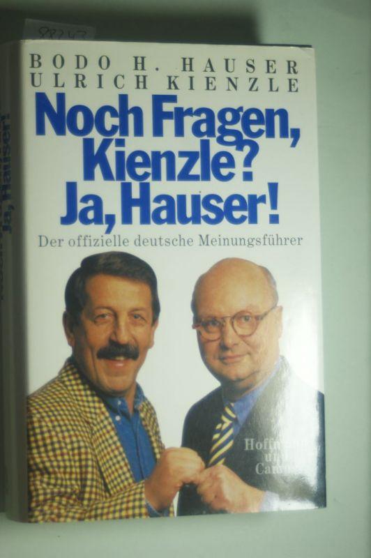 Hauser, Bodo H. und Ulrich Kienzle: Noch Fragen, Kienzle? Ja, Hauser!