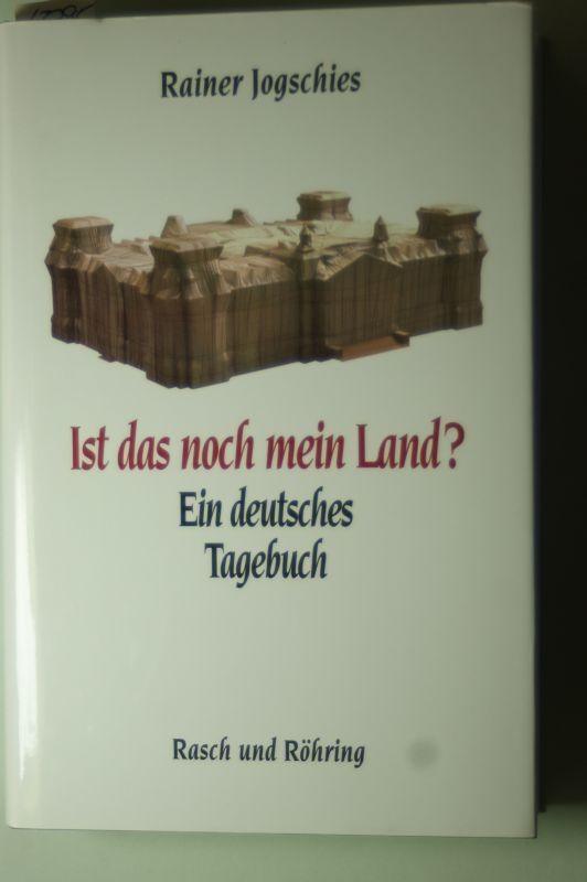 Jogschies, Rainer: Ist das noch mein Land?. Ein deutsches Tagebuch