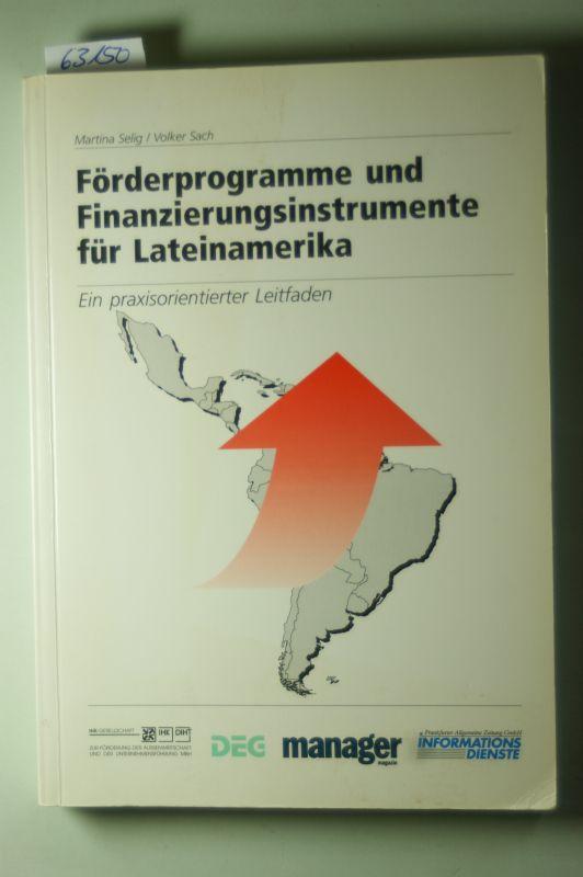 Selig, Martina und Volker Sach: Förderprogramme und Finanzierungsinstrumente für Lateinamerika : ein praxisorientierter Leitfaden.