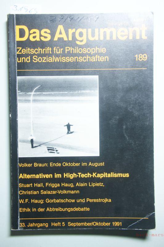 Das Argument 189 - Zeitschrift für Philosophie und Sozialwissenschaften. Alternativen im High-Tech-Kapitalismus. 32.. Jg., Heft 5 September. Oktober1991.