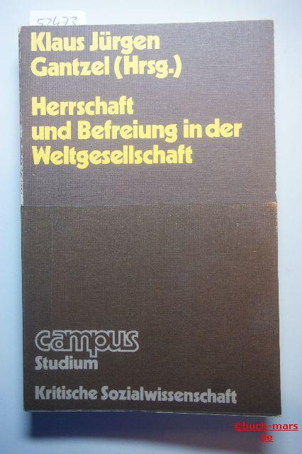 Gantzel, Klaus Jürgen (Hg). Klaus Jürgen: Herrschaft und Befreiung in der Weltgesellschaft.