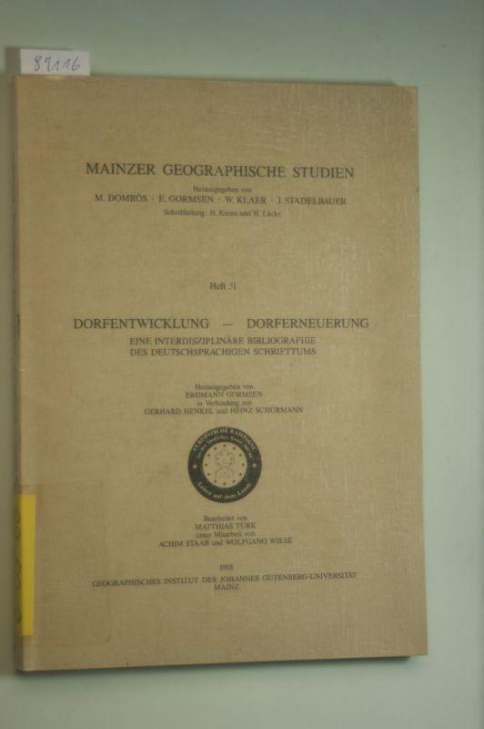 Hrsg. Domrös, Gormsen und Stadelbauer Klaer: Mainzer geographische Studien. Dorfentwicklung - Dorferneuerung. Eine interdisziplinäre Bibliographie des deutschsprachigen Schrifttums.