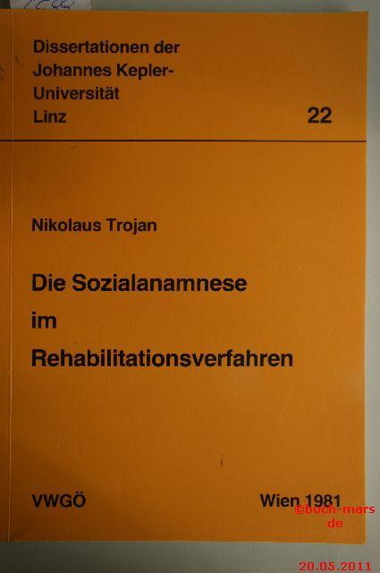 Nikolaus Trojan: Die Sozialanamnese im Rehabilitationsverfahren