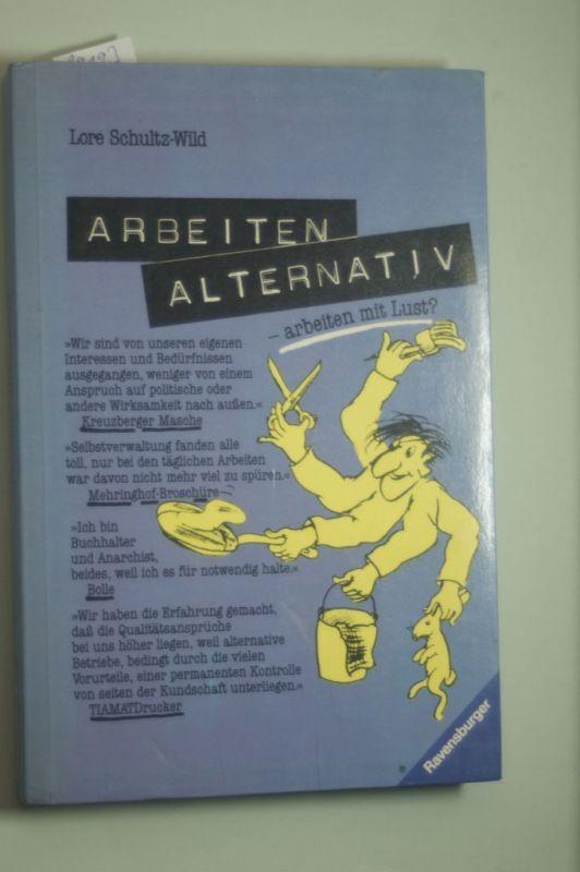 Schultz-Wild, Lore und Michael Kohlhammer: Arbeiten alternativ, arbeiten mit Lust?