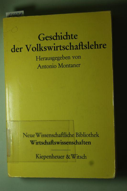 Montaner Antonio (Hrsg.): Geschichte der Volkswirtschaftslehre. (Neue Wissenschaftliche Bibliothek, Hrsg. von G. Gäfgen, C.F. Graumann, J. Habermas, D. Henrich, E. Lämmert, S. Simitis, H.-U. Wehler).
