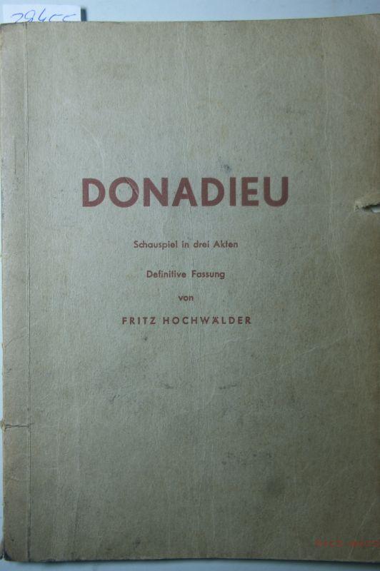 Hochwälder, Fritz: Donadieu. Schauspiel in drei Akten. Definitive Fassung.