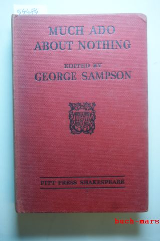 Shakespeare, William and George Sampson Ed.: Much Ado About Nothing