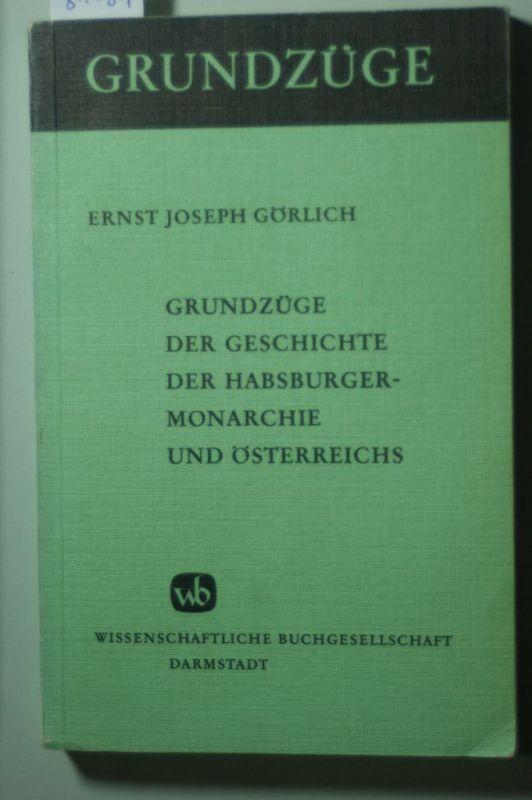 Görlich, Ernst J.: Grundzüge der Geschichte der Habsburgermonarchie und Österreichs