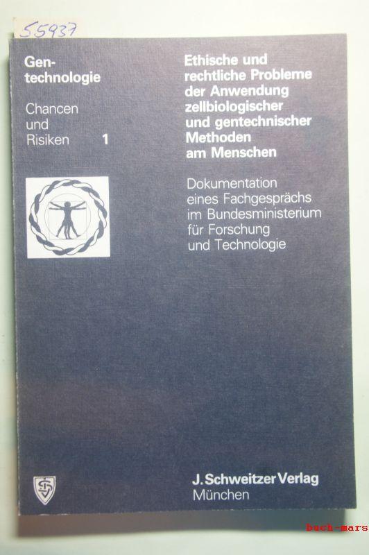 Gentechnologie.1. Chancen und Risiken (Ethische und rechtliche Probleme der Anwendung zellbiologischer und gentechnischer Methoden am Menschen)