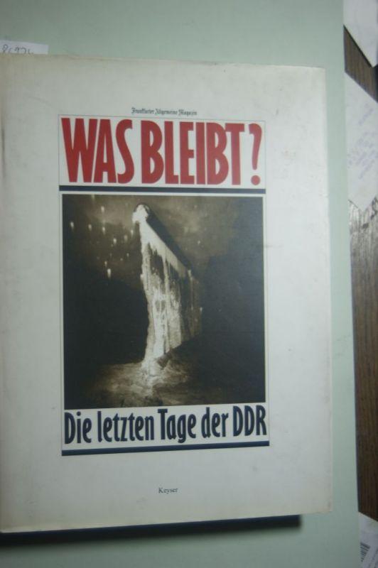 Schröder, Thomas. und Hans-Georg. Pospischil: Was bleibt? Die letzten Tage der DDR