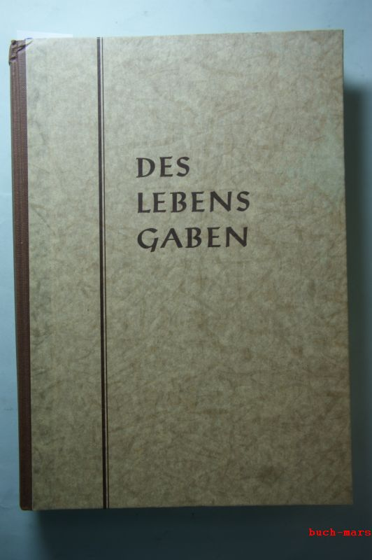 Bertram, Dr. Heinrich / Wienkamp und Heinrich u.a. (Hrsg.): Des Lebens Gaben. Ein Lesebuch für mittlere Schulen. Unterstufe, 5. und 6. Schuljahr.