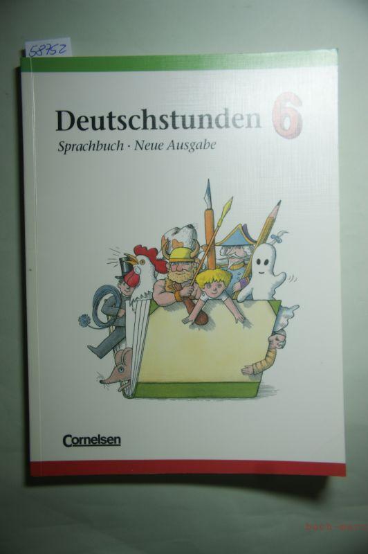 Deutschstunden, Sprachbuch, Neue Ausgabe, neue Rechtschreibung. Sprachbuch, 6. Schuljahr.