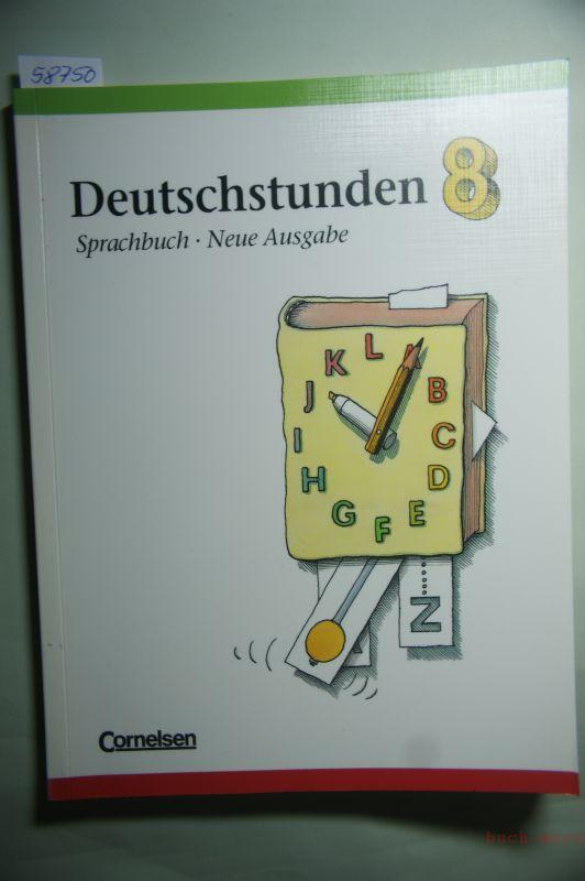 Deutschstunden, Sprachbuch, Neue Ausgabe, neue Rechtschreibung, 8. Schuljahr