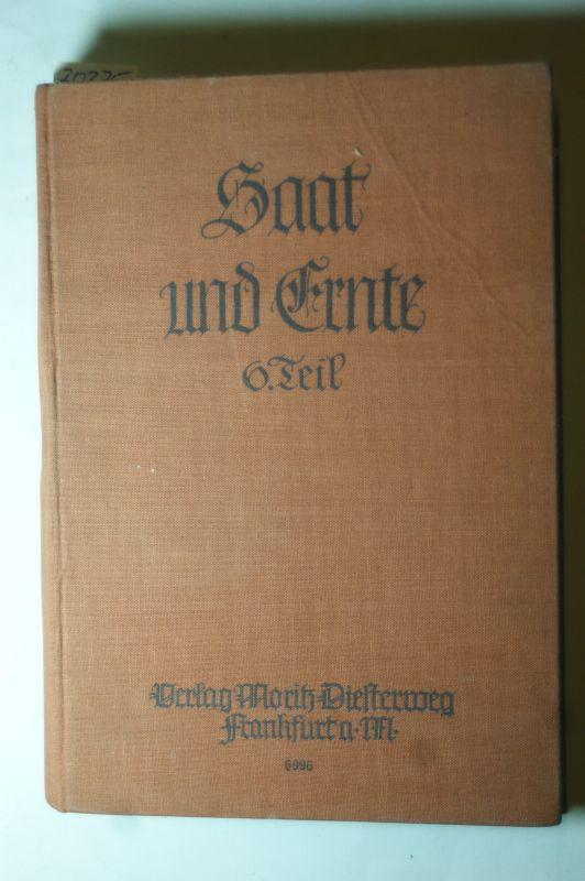 Faber, Georg, Emil Schönfelder und Schmidt-Voigt (Bearb.): Saat und Ernte : Deutsches Lesebuch für die höheren Schulen Hessens. Sechster Teil (11. Schuljahr).