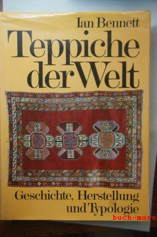 Bennett, Ian [Hrsg.]: Teppiche der Welt. hrsg. von Ian Bennett. [Ins Dt. übertr. von Rainer Bosch]